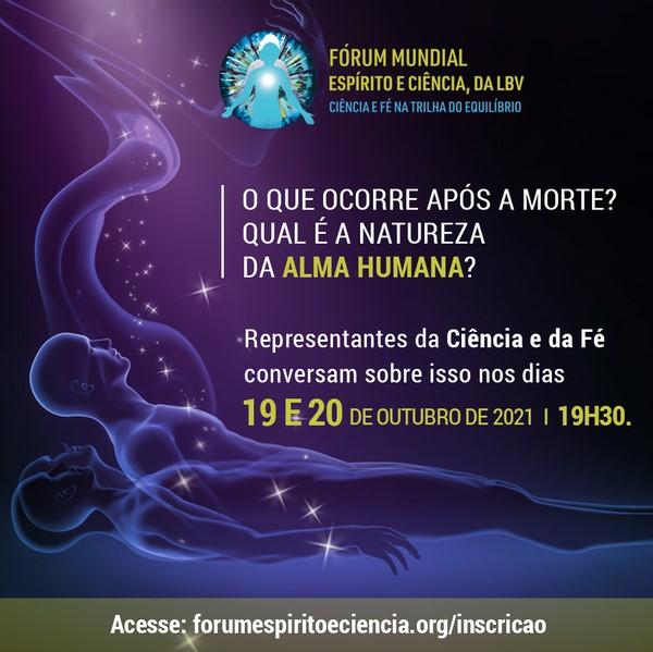 Vem aí a edição de 2021 do Fórum Mundial Espírito e Ciência, da LBV